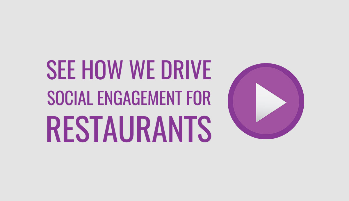 see how we drive social engagement for restaurants