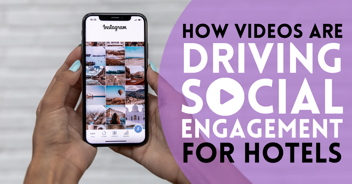 How Videos Are Driving Social Engagement for Hotels
