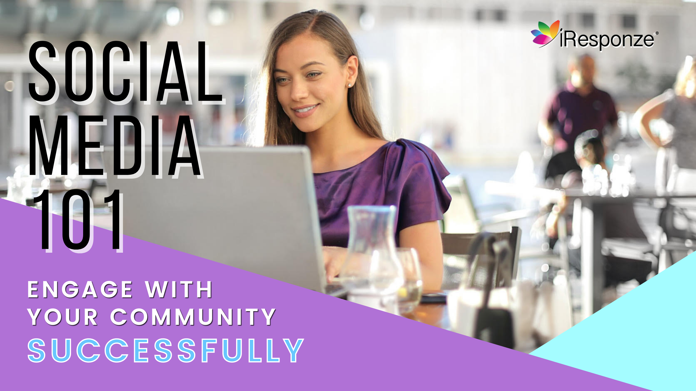 Social Media 101 - Engage with Your Community Successfully